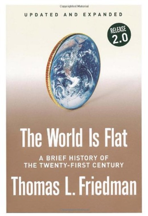 The World Is Flat. A Brief History of the Twenty-First Century