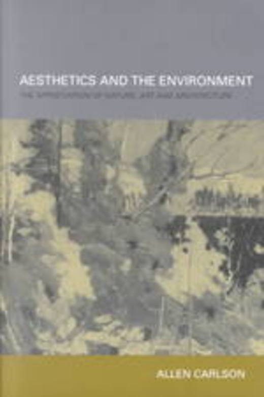 Aesthetics and the Environment - The Appreciation of Nature, Art and Architecture