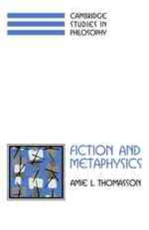 Fiction and Metaphysics (Cambridge Studies in Philosophy)