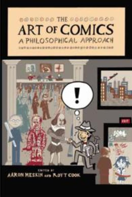 The Art of Comics - A Philosophical Approach (New Directions in Aesthetics)