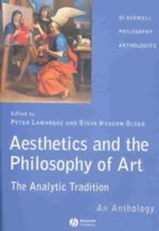 Aesthetics and  Philosophy of Art - The Analytic Tradition - An Anthology (Blackwell Philosophy Anth