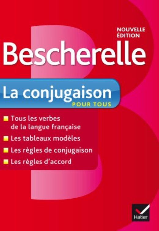 Bescherelle: La Conjugaison Pour Tous (Bescherelle Francais)