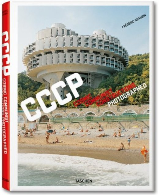 CCCP: Cosmic Communist Constructions Photographed