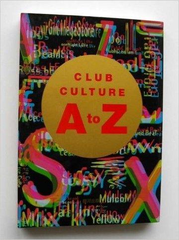 CLUB CULTURE A to Z