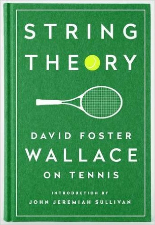 String Theory: David Foster Wallace on Tennis: A Library of America Special Publication (英語)