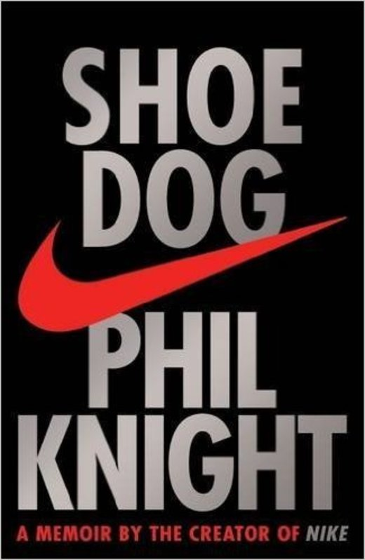 Shoe Dog: A Memoir by the Creator of Nike (英語)