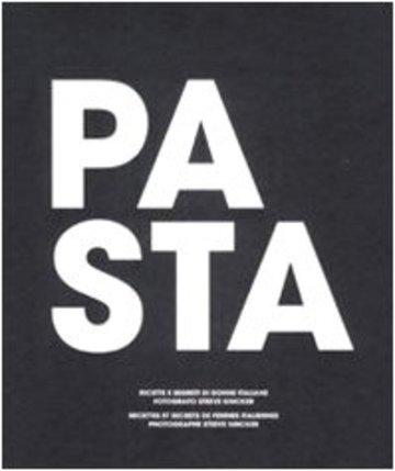 Pasta. Ricette e segreti di donne italiane-Recettes et secretes de femmes italiennes
